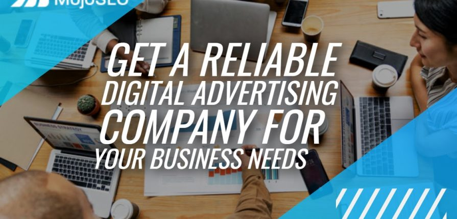 "featured image of the blog titled ""Get a Reliable Digital Advertising Company for Your Business Needs"""